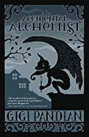 The Accidental Alchemist (An Accidental Alchemist Mystery #1)