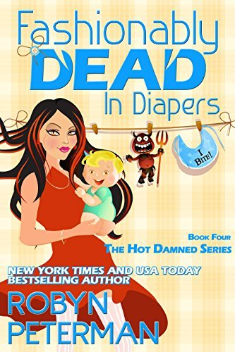 Robyn Peterman - Hot Damned 4 - Fashionably Dead in Diapers