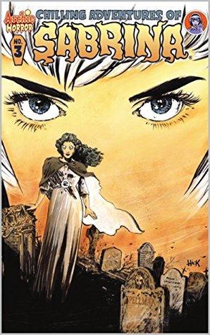 Chilling Adventures of Sabrina #3 by Roberto Aguirre-Sacasa