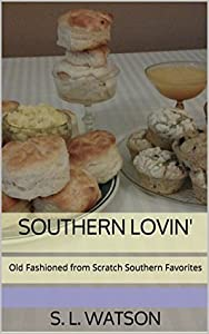 Southern Lovin': Old Fashioned from Scratch Southern Favorites