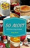 Mug Recipes Cookbook : 50 Most Delicious of Mug Recipes (Mug Recipes, Mug Recipes Cookbook, Mug Cookbook, Mug Cakes, Mug Cakes Cookbook, Mug Meals, Mug Cookbook) (Easy Recipes Cookbook 1)