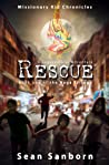 Missionary Kid Chronicles: The Naga Trilogy: Rescue: A Supernatural Adventure