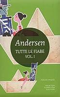 Le grandi fiabe Vol. 5: Tutte le fiabe di Hans Christian Andersen Volume 1