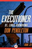 St. Louis Showdown (The Executioner, #23)