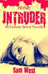 Home Intruder: An Extreme Horror Novella