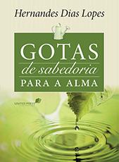 Gotas de sabedoria para a alma by Hernandes Dias Lopes