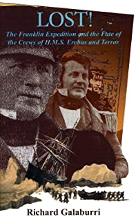 Lost!: The Franklin Expedition and the Fate of Captain F.R.M. Crozier and the Crews of H.M.S. Erebus and Terror in 1848-1849