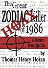 The Great Zodiac Killer Hoax of 1986 by Thomas Henry Horan