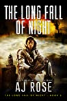 The Long Fall of Night by A.J.  Rose