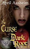 The Curse of Dark Root: Part One (The Daughters of Dark Root, #3)