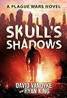 Skull's Shadows (Plague Wars, #2)