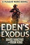 Eden's Exodus (Plague Wars, #3)
