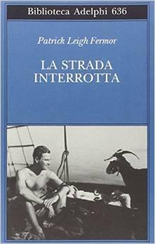 La strada interrotta by Patrick Leigh Fermor