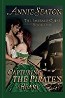 Capturing the Pirate's Heart (The Emerald Quest Book 1)