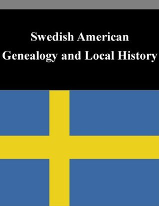 Swedish American Genealogy and Local History
