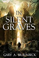 In Silent Graves: The Cedar Hills Series