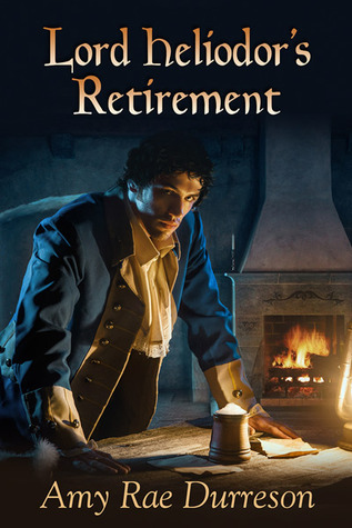 Lord Heliodor's Retirement by Amy Rae Durreson