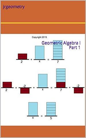 Geometric Algebra I Part 1 ($1 Geometry Study Guide Downloads Book 11)