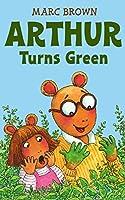 Arthur Turns Green (Arthur Adventure Series)