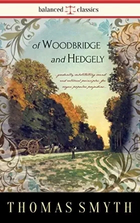Of Woodbridge and Hedgely: A Historical Fiction Novel Set in England's Regency Era