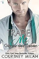 Trade Me: Gib mir dein Leben