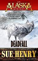 Deadfall (An Alaska Mystery Book 5)