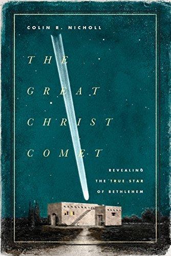 The Great Christ Comet Revealing the True Star of Bethlehem