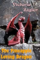 The Pineapple Loving Dragon (The Magical Chapters Trilogy, #2)