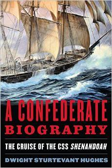 A Confederate Biography: The Cruise of the CSS Shenandoah