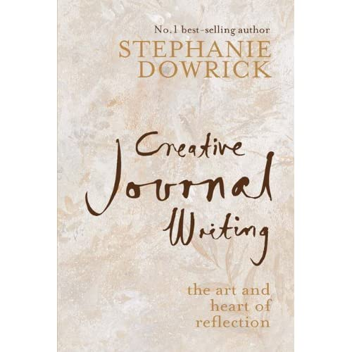 creative journal writing stephanie dowrick