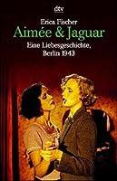Aimée & Jaguar: Eine Liebesgeschichte, Berlin 1943