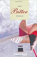 Any Bitter Thing: A Novel