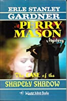 The Case Of The Shapely Shadow (A Perry Mason Mystery, #63)