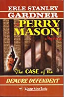 The Case of the Demure Defendant (A Perry Mason Mystery, #51)