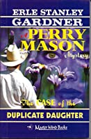 The Case of the Duplicate Daughter (A Perry Mason Mystery, #62)