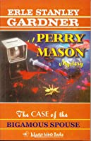 The Case of the Bigamous Spouse (A Perry Mason Mystery, #65)
