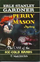 The Case of the Ice-Cold Hands (A Perry Mason Mystery, #68)