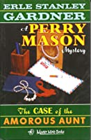 The Case of the Amorous Aunt (A Perry Mason Mystery, #71)