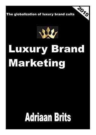 Luxury Brand Marketing: The globalization of luxury brand cults