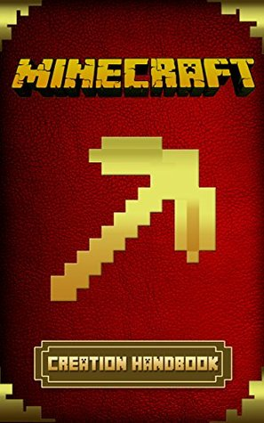 Minecraft Handbook: The Ultimate Creations Guide, For