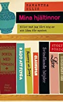 Mina hjältinnor: Eller vad jag har lärt mig av att läsa för mycket