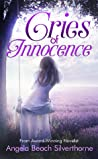 Cries of Innocence by Angela Beach Silverthorne