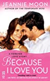 Because I Love You (Forever Love, #6)