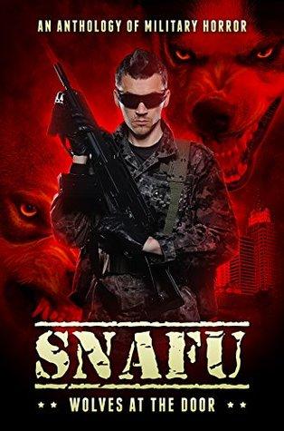 SNAFU: Wolves at the Door