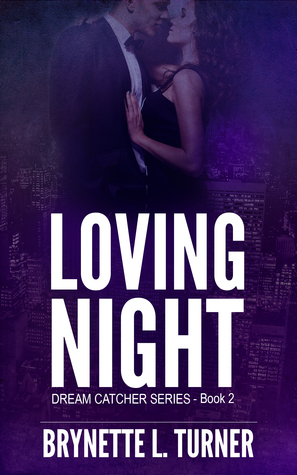 Loving Night: Dream Catcher Series ~ Book 2 Brynette L. Turner