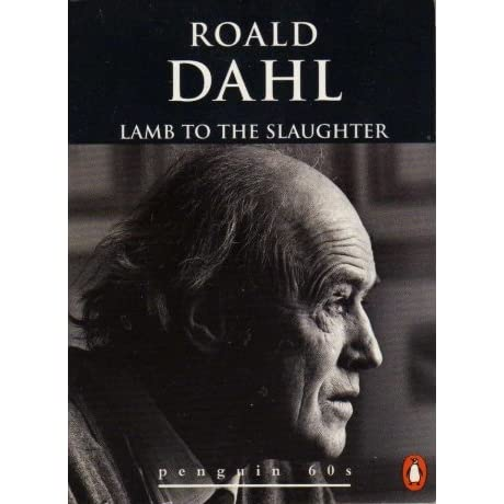 the tale of murders in roald dahls lamb to the slaughter