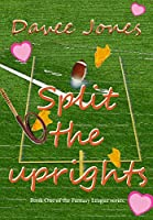 Split the Uprights (The Fantasy Leagues Book 1)