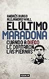 El último Maradona: Cuando a Diego le cortaron las piernas