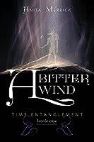 A Bitter Wind: Time Entanglement