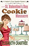 The St. Valentine's Day Cookie Massacre (Hatter's Cove Gazette Mystery #1)